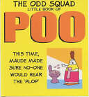 The Odd Squad Little Book of Poo by Allan Plenderleith (Paperback, 2001)