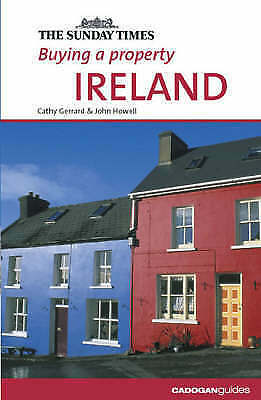 1 of 1 - Buying a Property: Ireland (Cadogan Guides), Howell, John, Gerrard, Cathy, New B