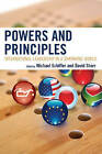 Powers and Principles: International Leadership in a Shrinking World by Lexington Books (Paperback, 2009)