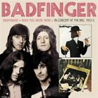 Badfingerwish You Were Herein Concert at The BBC 1972-3 740155703639
