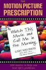 The Motion Picture Prescription: 200 Movies to Help You Heal Life's Problems by Gary Solomon (Paperback, 1997)
