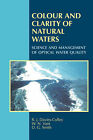 Colour and Clarity of Natural Waters by D. G. Smith, W. N. Vant, R. J. Davies-Colley (Paperback, 2003)