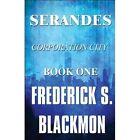 Serandes Corporation City Book One by Blackmon Frederick S. Self Paperback