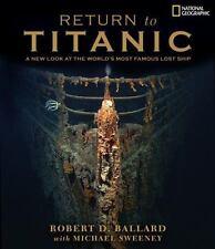 Return to Titanic by Robert D. Ballard and Michael Sweeney (2004, Hardcover)
