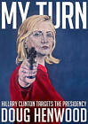 My Turn: Hillary Clinton Targets the Presidency by Doug Henwood (Paperback, 2016)