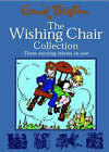 The Wishing Chair Collections: Three Exciting Stories in One by Enid Blyton (Hardback, 2002)