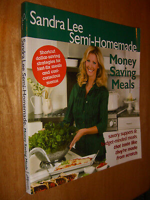 Sandra Lee Semi-Homemade Money Saving Meals by Sandra Lee (2008, Paperback)