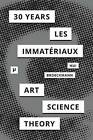 30 Years After Les Immateriaux: Art, Science, and Theory by Meson Press Eg (Paperback / softback, 2015)