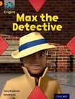 Project X Origins: Orange Book Band, Oxford Level 6: What a Waste: Max the Detective by Tony Bradman (Paperback, 2014)