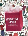 Spending Spree: The History of American Shopping by Cynthia Overbeck Bix (Hardback, 2013)