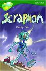 Oxford Reading Tree: Stage 12: TreeTops: Scrapman: Scrapman by Carolyn Bear (Paperback, 1996)