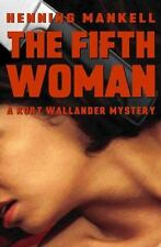The Fifth Woman: A Kurt Wallander Mystery (Kurt Wallander Mysteries)