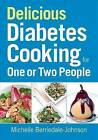 Delicious Diabetes Cooking for One or Two People by M D Michelle Berriedale-Johnson (Paperback / softback, 2014)