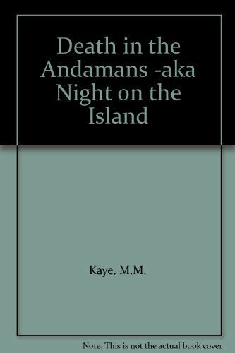 Death in the Andamans By Mary Margaret Kaye. 9780140064087