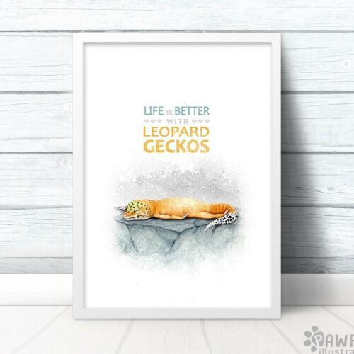 """Reptile Lizard Art Print /""""Life is better with Leopard Geckos/"""" frame not included"""