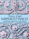 Franz Liszt: Mephisto Waltz and Other Works for Solo Piano by Franz Liszt (Paperback, 1997)