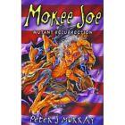 Mokee Joe: Mutant Resurrection by Peter J. Murray (Paperback, 2012)