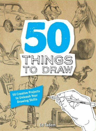 50 Things to Draw: 50 Creative Projects to Unleash your Drawing Skills, Tadem, E