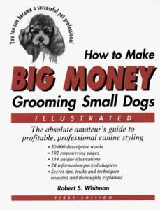 How-to-Make-Big-Money-Grooming-Small-Dogs-The-Absolute-Amateur-039-s-Guide-to