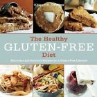 The Healthy Gluten-Free Diet: Nutritious and Delicious Recipes for a Gluten-Free Lifestyle by Abigail R. Gehring (Hardback, 2014)