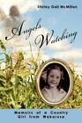 Angels Watching Memoirs of a Country Girl From Wakarusa 9781434335036 McMillan