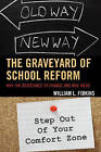 The Graveyard of School Reform: Why the Resistance to Change and New Ideas by William L. Fibkins (Hardback, 2015)