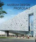 Museum Design Proposals by Design Media Publishing Limited (Hardback, 2013)