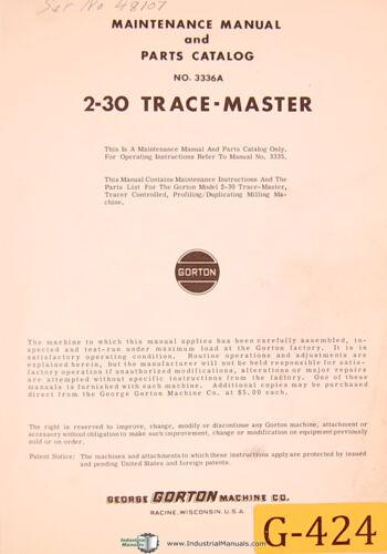 Veritcal Mill Maintenance /& Parts Manual 3336A Tracemaster Gorton 2-30