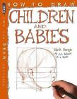 How To Draw Children And Babies by Mark Bergin (Paperback, 2014)