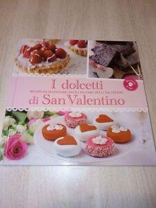 I-Dolcetti-di-San-Valentino-Libro-di-Dolci-Ricette