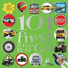 101 First Things That Go by Jane Horne (Board book, 2013)