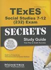 TExES Social Studies 7-12 (232) Secrets Study Guide by Mometrix Media LLC (Paperback / softback, 2016)