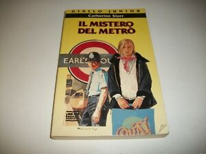 CATHERINE-STORR-IL-MISTERO-DEL-METRo-GIALLO-JUNIOR-MONDADORI-1993-METRO-039-LONDRA