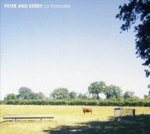 PETER-AND-KERRY-La-Trimouille-2012-11-track-CD-album-NEW-SEALED
