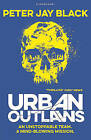 Urban Outlaws by Peter Jay Black (Paperback, 2015)