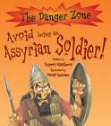 Avoid Being an Assyrian Soldier by Rupert Matthews (Paperback, 2007)