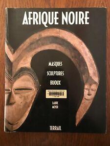 Afrique Noire : Masques, sculptures, bijoux - Laure Meyer - Terrail