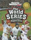 The World Series: All about Pro Baseball's Biggest Event by Hans Hetrick (Hardback, 2012)