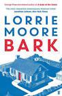 Bark by Lorrie Moore (Paperback, 2015)
