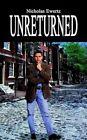 Unreturned by Nicholas Ewertz 9781410786289 Paperback 2003