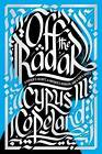 Off the Radar: A Father's Secret, a Mother's Heroism, and a Son's Quest by Cyrus Copeland (Hardback, 2015)
