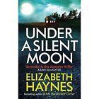Under a Silent Moon by Elizabeth Haynes (Paperback, 2014)