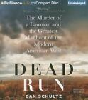 Dead Run: The Murder of a Lawman and the Greatest Manhunt of the Modern American West by Dan Schultz (CD-Audio, 2014)