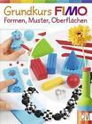 Grundkurs FIMO® von Jana Lehmann und Andrea Küssner-Neubert (2016, Gebundene Ausgabe)