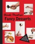 Brooks Headley's Fancy Desserts by Brooks Headley (Hardback, 2014)