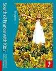 South of France Footprint with Kids by Kathryn Tomasetti, Tristan Rutherford (Paperback, 2011)