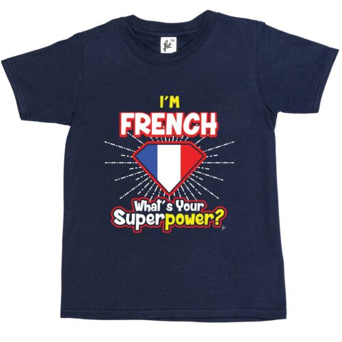 Girls T-Shirt What/'s Your Superpower Kids Boys I/'m French