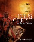 Jesus Christ and the Last Crusade by James Shane (Paperback / softback, 2003)