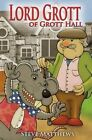 Lord Grott of Grott Hall by Steve Matthews (Paperback, 2015)