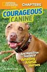 Courageous Canine!: And More True Stories of Amazing Animal Heroes von Kelly Milner Halls (2013, Taschenbuch)
